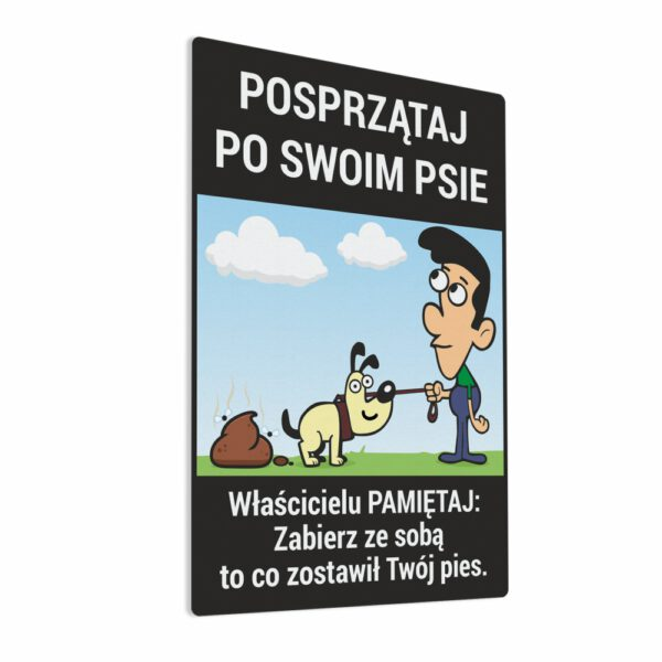 Naklejka Posprzątaj Po Swoim Psie - Właścicielu PAMIĘTAJ: Zabierz ze sobą to co zostawił Twój pies.