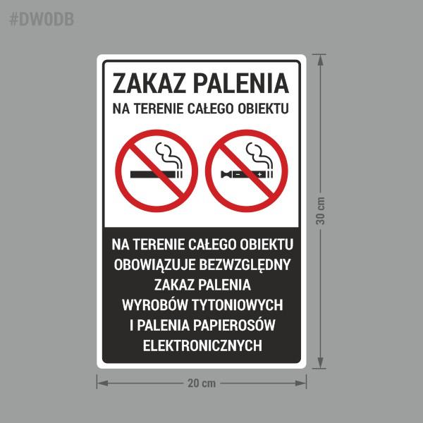 Naklejka Zakaz Palenia na terenie całego obiektu. Na terenie całego obiektu obowiązuje bezwzględny zakaz palenia wyrobów tytoniowych i palenia papierosów elektronicznych.