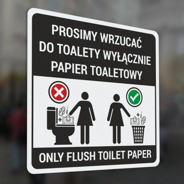 Naklejka: Prosimy wrzucać do toalety wyłącznie papier toaletowy. Only flush toilet paper.