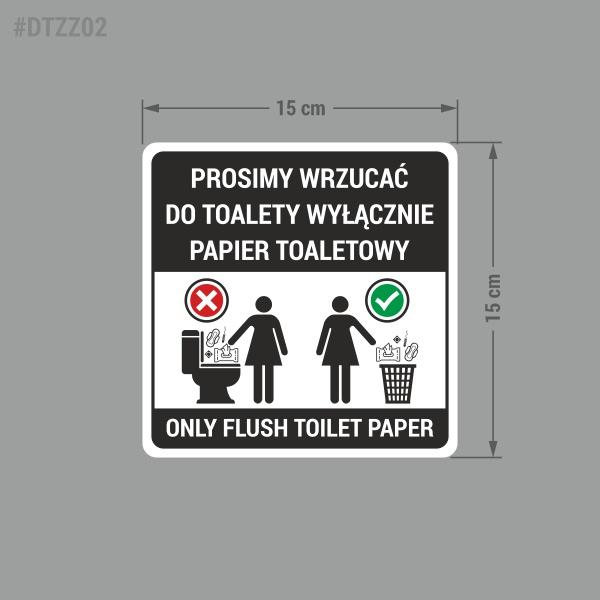 Prosimy wrzucać do toalety wyłącznie papier toaletowy. Only flush toilet paper.